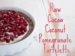 Raw Cocoa Coconut Pomegranate Tartelette