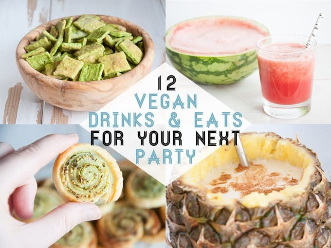 12 Vegan Drinks & Eats for your next Party!