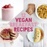 12 Vegan Breakfast Recipes