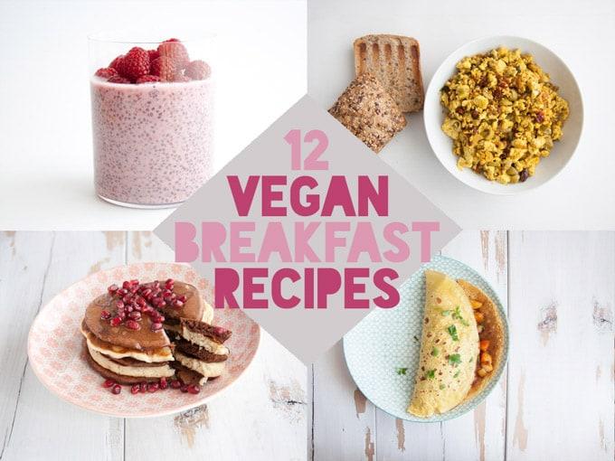 12 Vegan Breakfast Recipes - Chia Pudding, Tofu Scramble, Pancakes and vegan Omelette
