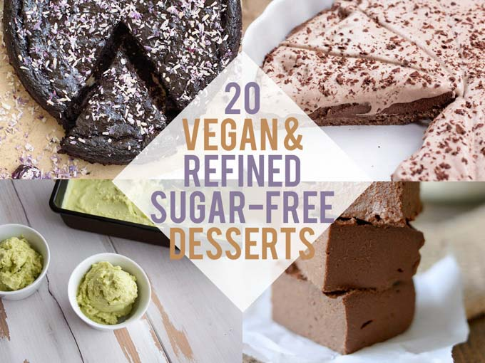 20 Vegan & Refined Sugar-Free Desserts - pies, cakes, ice cream, fudges and more