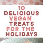 10 Delicious Vegan Treats for the Holidays | ElephantasticVegan.com