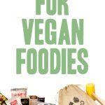 Gift Ideas For Vegan Foodies