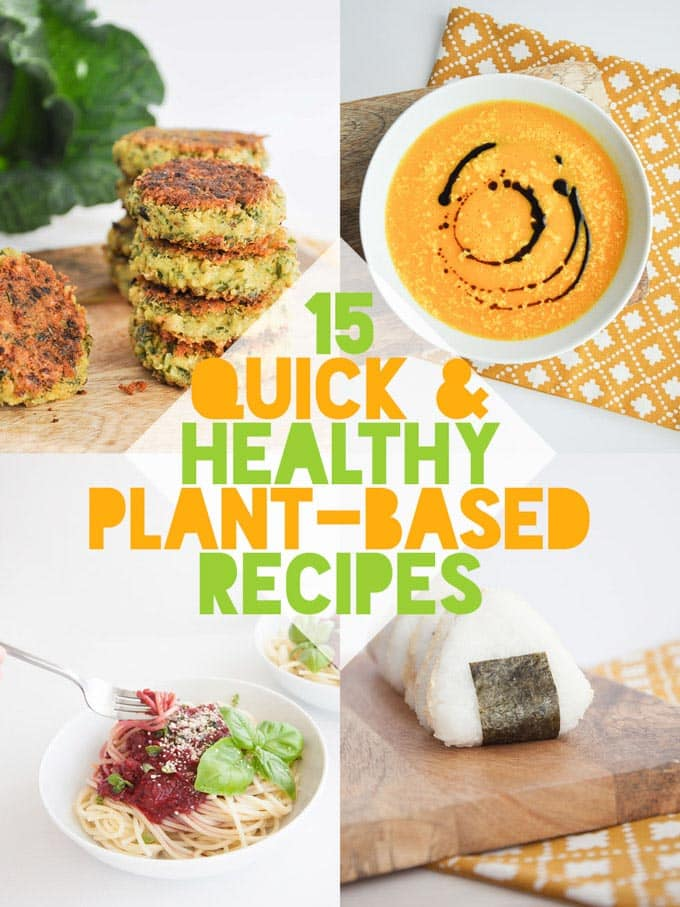 15 Quick Healthy Plant-Based Recipes
