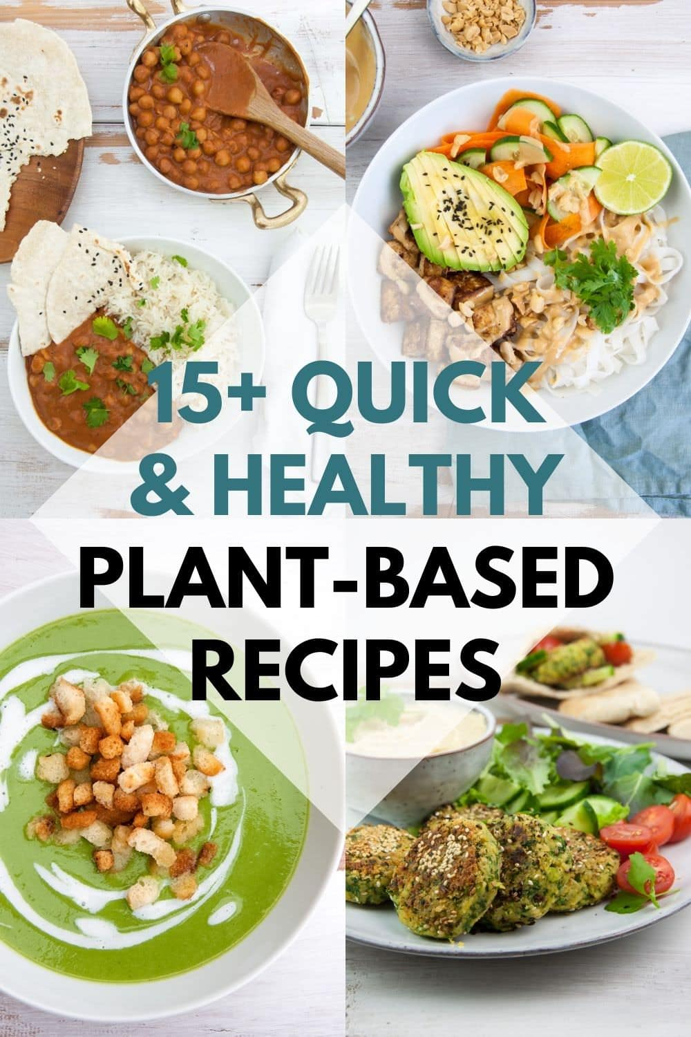 15 Quick & Healthy Plant-Based Recipes