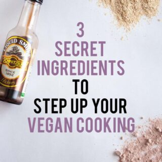 [Veginners] 3 Secret Ingredients to step up your Vegan Cooking