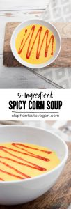 5-Ingredient Spicy Corn Soup | ElephantasticVegan.com