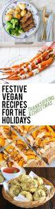 Festive Vegan Recipes for the Holidays (Thanksgiving & Christmas) | ElephantasticVegan.com