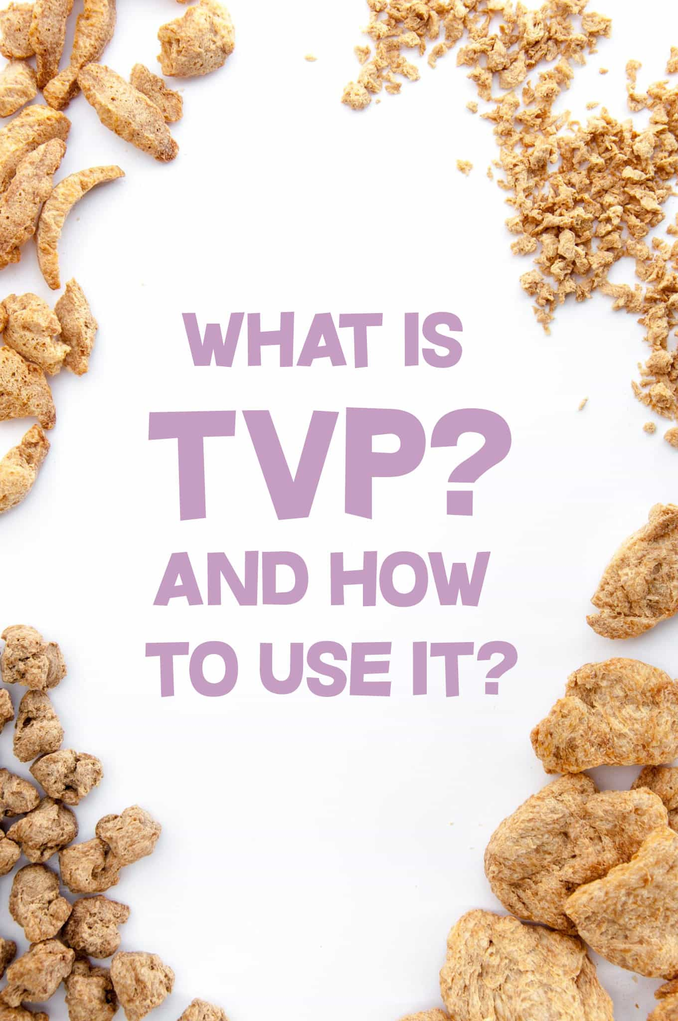 TVP Textured Vegetable Protein - What is it and how to use it? | ElephantasticVegan.com