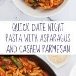 Quick Date Night Pasta with Asparagus and Cashew Parmesan | ElephantasticVegan.com