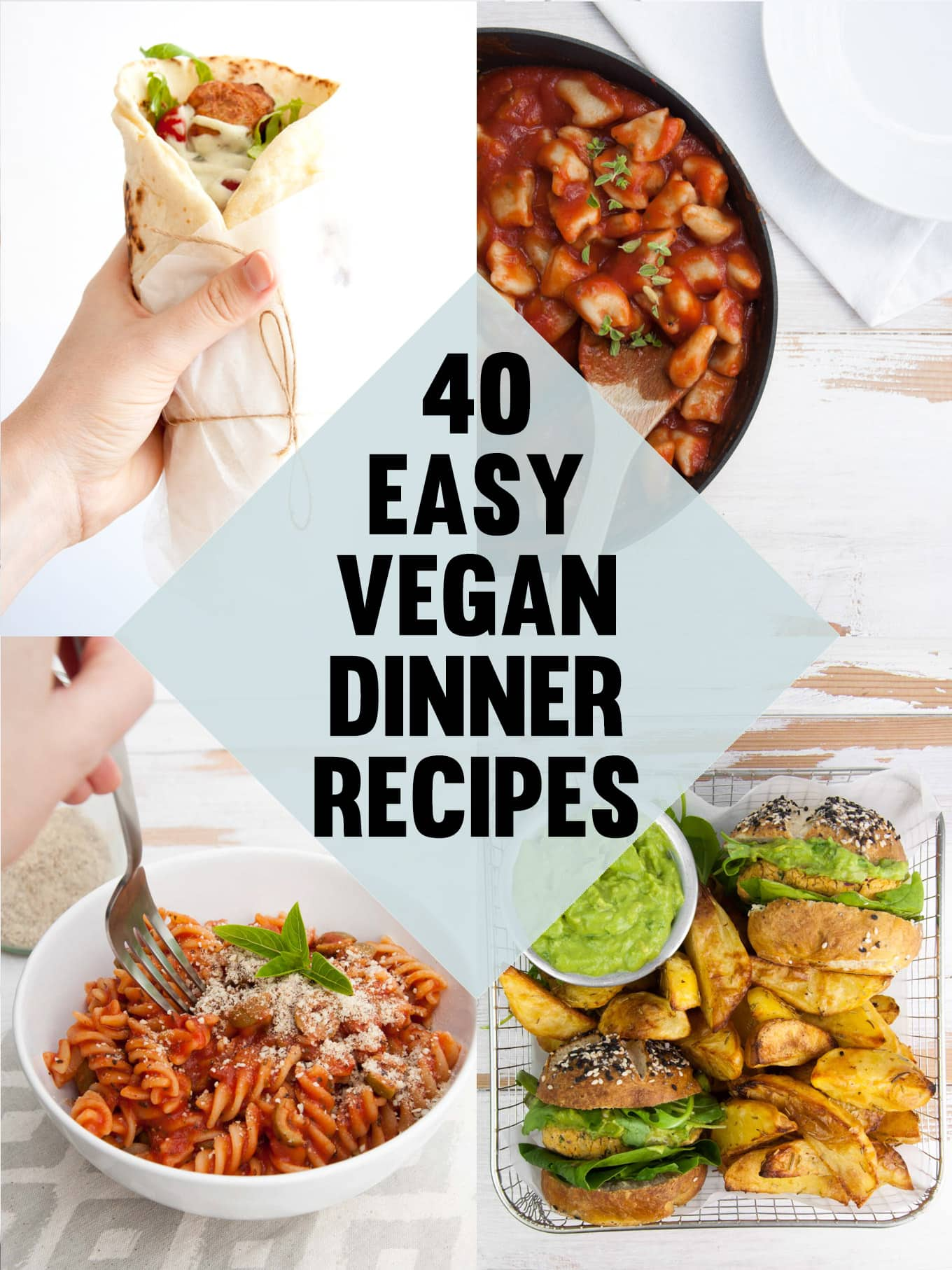 40 Easy Vegan Dinner Recipes