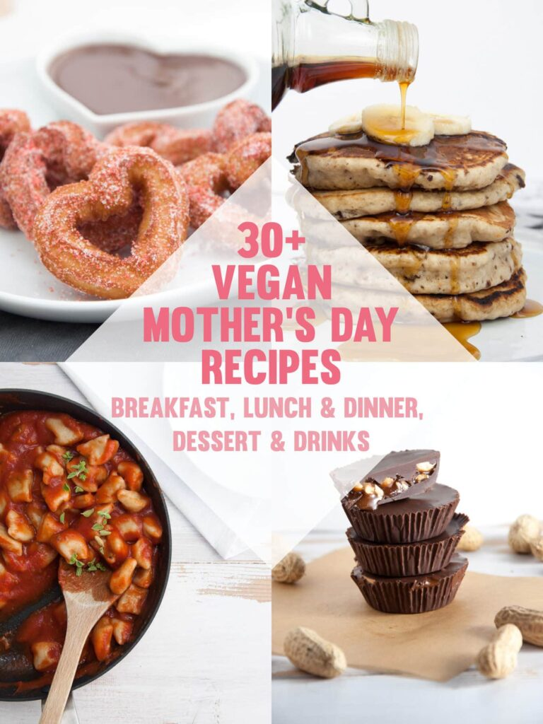 30+ Vegan Mother's Day Recipes including breakfast, lunch & dinner, dessert and drinks