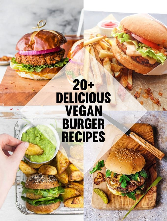 20+ Delicious Vegan Burger Recipes